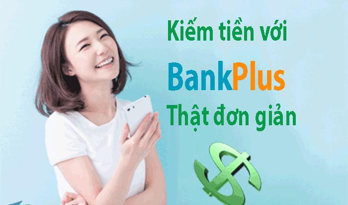 1626715502 Kiem tien voi bankplus that don gian