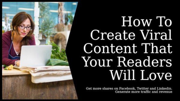 Cách tạo Nội dung Viral mà Người đọc của Bạn sẽ Yêu thích