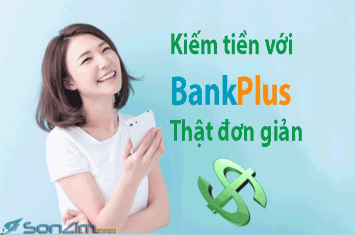 Kiếm tiền từ BankPlus