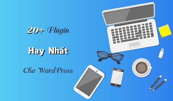 Plugin hay nhat cho WordPress