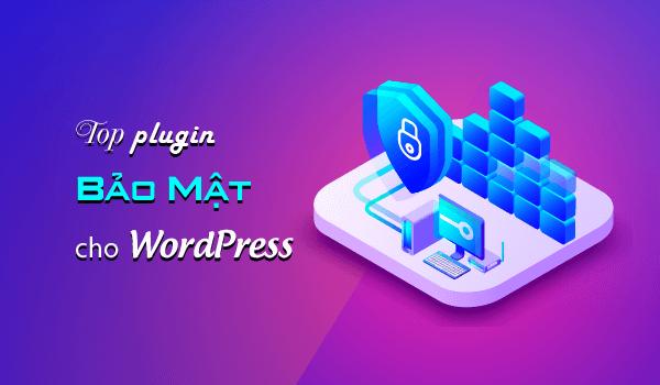 Top plugin bao mat wordpress