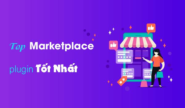 top marketplace plugin cho thuong mai dien tu